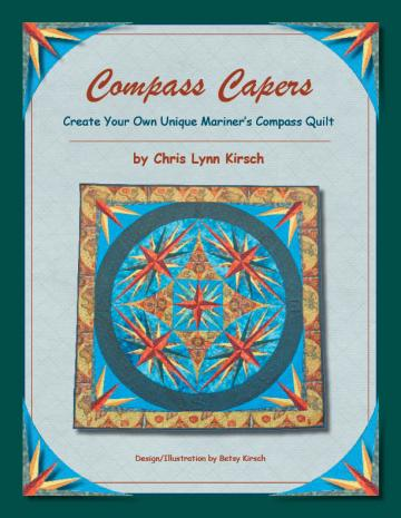 Compass Capers - Create Your Own Unique Mariner's Compass Quilt